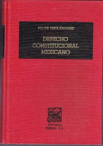 Derecho constitucional mexicano (Spanish Edition): Tena Ramirez ,