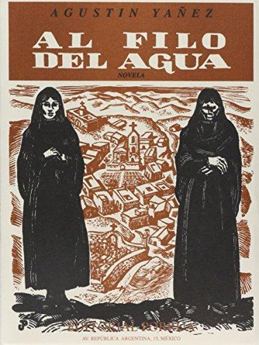 9789684322301: AL FILO DEL AGUA (COL.ESCRITORES MEX.72)