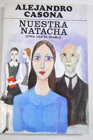 9789684322523: Otra Vez El Diablo Nuestra Natacha, Prohibido Suicidarse En Prima Vera, Los Arboles Mueren De Pie (Spanish Edition)