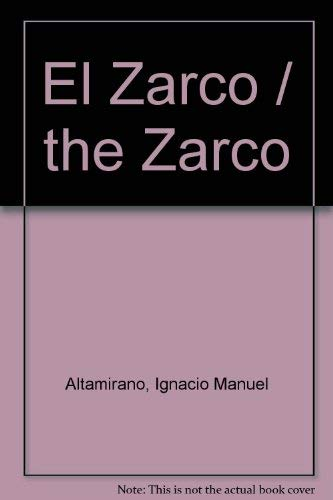 El Zarco / the Zarco (Spanish Edition): Altamirano, Ignacio Manuel