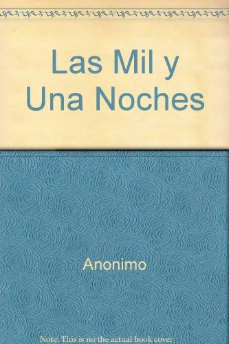 Las Mil y Una Noches (Spanish Edition): Anonimo