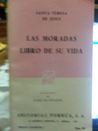 Las Moradas. Libro de Su Vida: Santa Teresa de