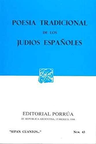9789684323797: Poesia tradicional de los judios españoles (Sepan Cuantos # 043) (Spanish Edition)