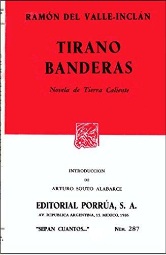 Tirano banderas: Novela de tierra caliente (Spanish Edition): Ramon del Valle-Inclan