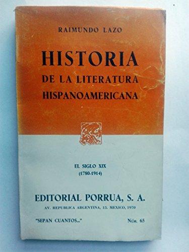 HISTORIA DE LA LITERATURA HISPANOAMERICANA 1708-1914 (SC: LAZO, RAIMUNDO
