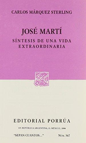 """9789684327566: José Martí, síntesis de una vida extraordinaria (""""Sepan cuantos--"""") (Spanish Edition)"""