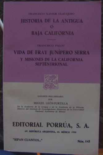 Historia de la Antigua o Baja California: CLAVIJERO, Fracisco Xavier