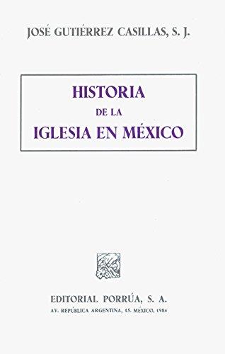 Historia de la Iglesia en México: Gutierrez Casillas, Jose