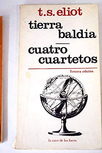 Tierra Baldia, Cuatro Cuartetos (La nave de los locos, Tercera Edicion) (9684340443) by T. S. Eliot