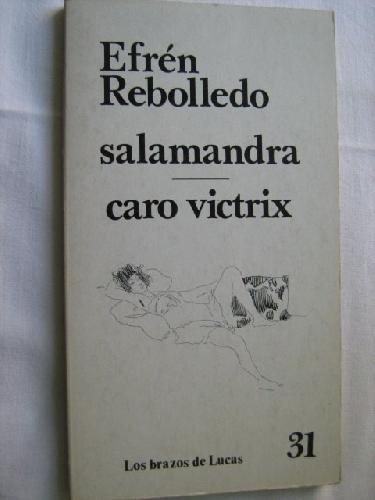9789684340787: Salamandra ; Caro victrix (Los Brazos de Lucas ; 31) (Spanish Edition)