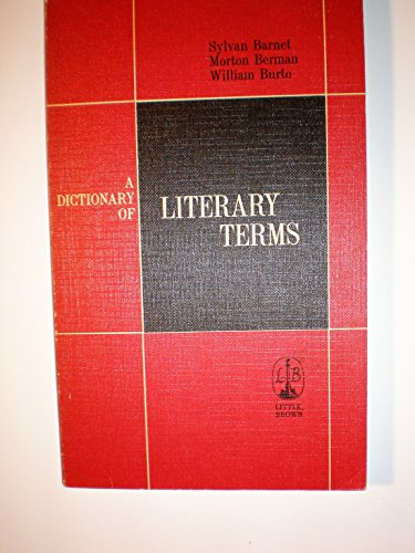 A Dictionary of Literary, Dramatic, and Cinematic Terms [By] Sylvan Barnet, Morton Berman [And] ...