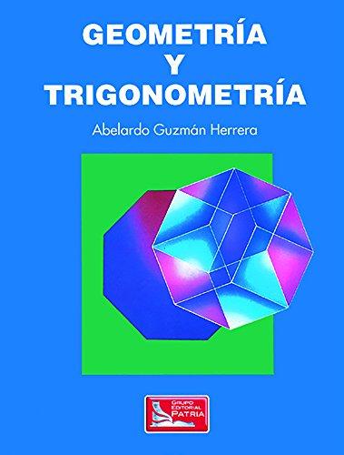 GEOMETRIA Y TRIGONOMETRIA: EQUIPO EDITORIAL PATRIA