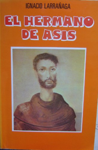 9789684420342: El Hermano De Asis / Vida Profunda De San Francisco (Spanish Edition) Brother Francis of Assisi