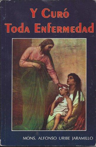 9789684422940: Y Curo Toda Enfermedad