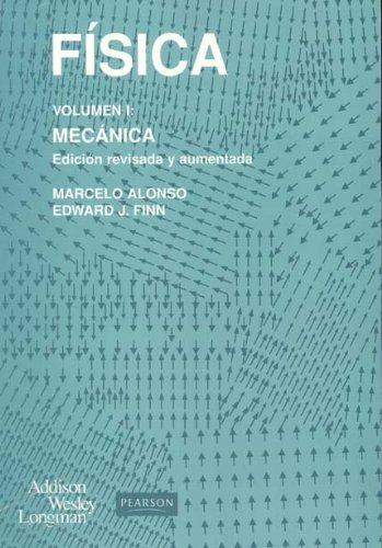 Fisica - Volumen 1 Mecanic (Spanish Edition): Alonso, Marcelo, Finn,
