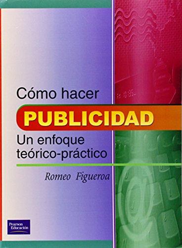 9789684442634: Como Hacer Publicidad -Un Enfoque Teorico Practico