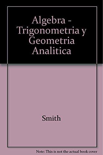 Algebra - Trigonometria y Geometria Analitica (Spanish: Smith