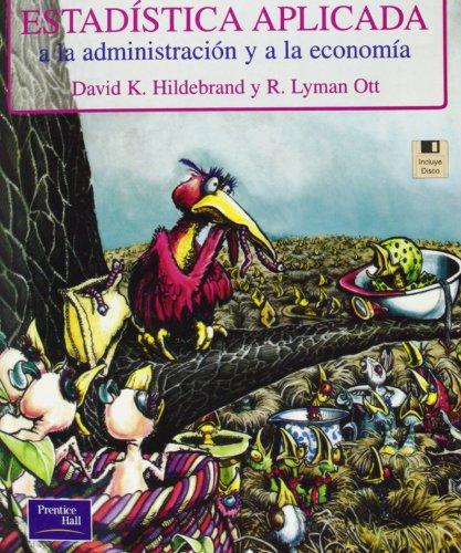 Estadistica Aplicada a la Administracion y a la EC (Spanish Edition) (968444317X) by David Hildebrand
