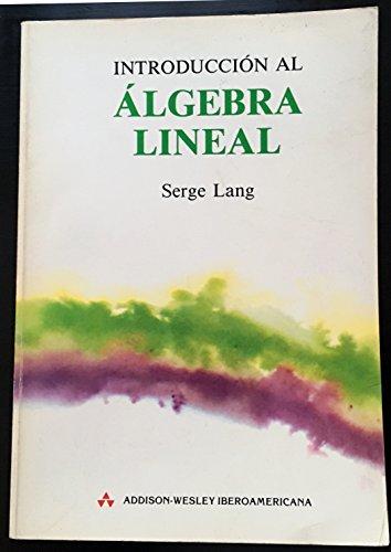 9789684443471: Introduccion Al Algebra Lineal (Spanish Edition)