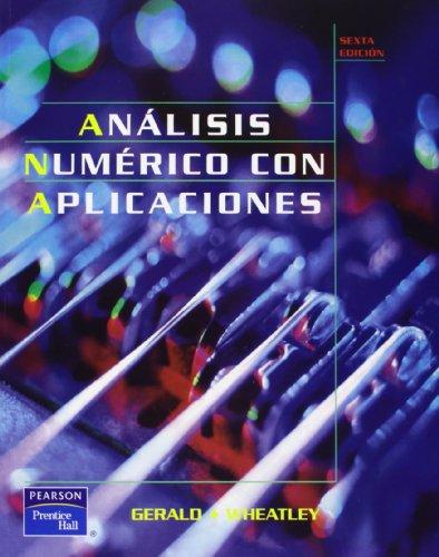 9789684443938: Analisis Numerico Con Aplicaciones - 6 Edicion (Spanish Edition)