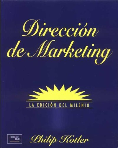 9789684444225: Direccion de Marketing - La Edicion del Milenio 10b0 Edicion (Spanish Edition)