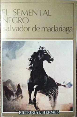 El Semental Negro: Salvador de Madariaga