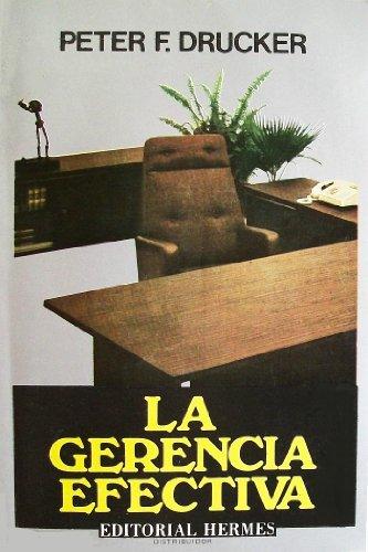 La Gerencia Efectiva: Peter F. Drucker