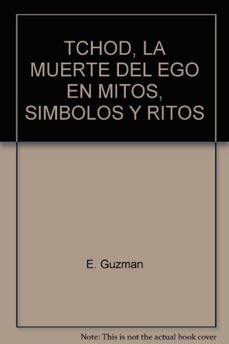 9789684461079: TCHOD, LA MUERTE DEL EGO EN MITOS, SIMBOLOS Y RITOS