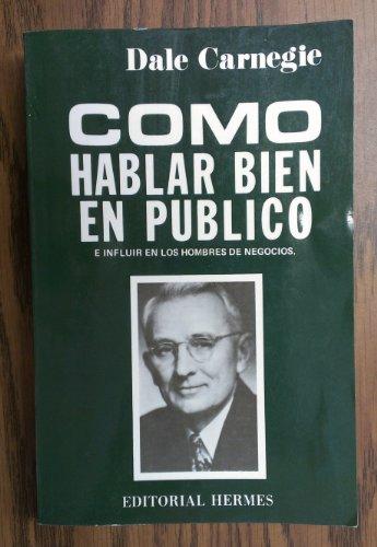 9789684461161: Como Hablar Bien En Publico/How to Speak Well in Public