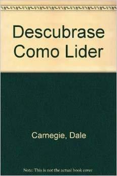 Descúbrase como líder: Carnegie, Dale