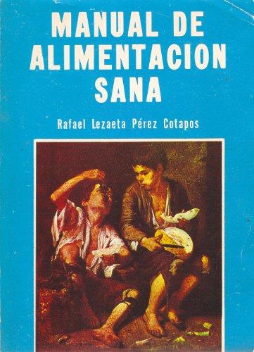 Manual De Alimentacion Sana: Cotapos, Rafael Lezaeta Perez