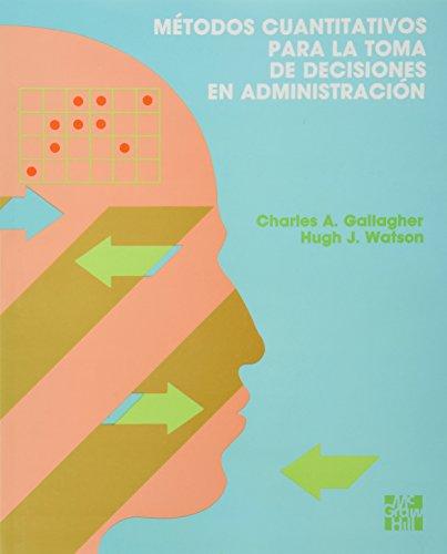 Metodos Cuantitativos Para La Toma de Decis.: Gallagher, -. Watson