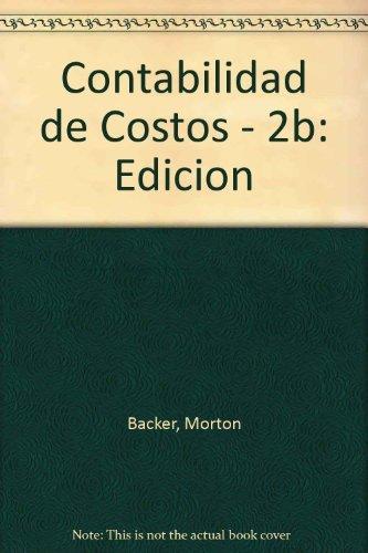 9789684513815: Contabilidad de Costos - 2b: Edicion (Spanish Edition)
