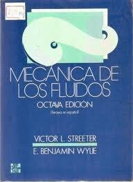 Mecánica de los Fluidos,: L. Streeter, Victor/Wylie, E. Benjamin