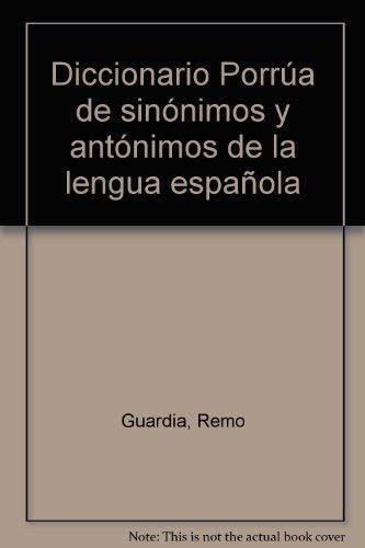 9789684521247: Diccionario Porrúa de sinónimos y antónimos de la lengua española (Spanish Edition)