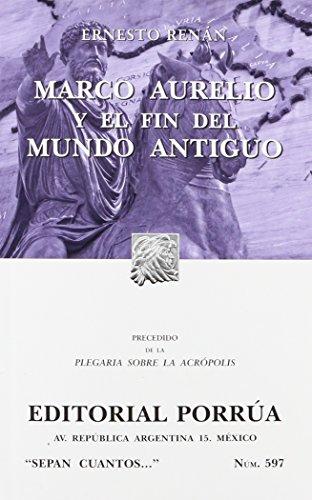 9789684524606: Marco Aurelio y el Fin del Mundo Antiguo (Sepan Cuantos, #597)