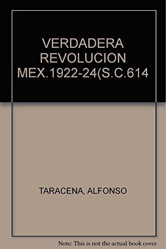 VERDADERA REVOLUCION MEX.1922-24(S.C.614: ALFONSO, TARACENA