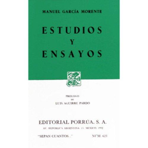 Estudios Y Ensayos (Sepan Cuantos, 621): GARCIA MORENTE, MANUEL