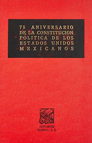 75 ANIVERSARIO DE LA CONSTITUCION POLITICA DE: ACOSTA ROMERO, MIGUEL