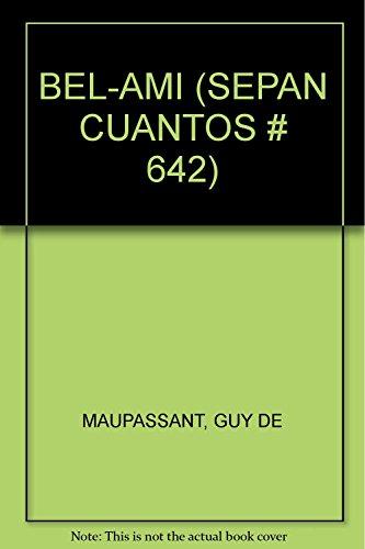 BEL-AMI (SEPAN CUANTOS # 642) [Paperback] by