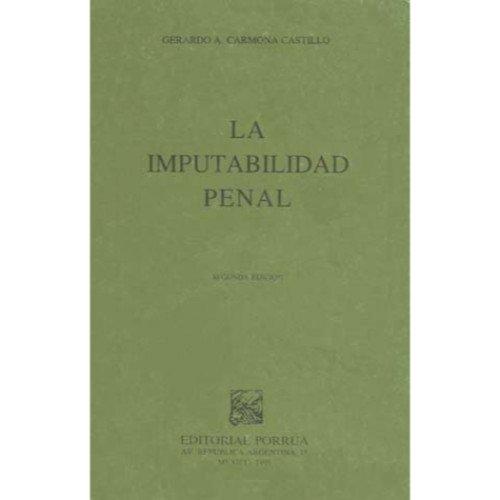 La imputabilidad penal (Spanish Edition): Carmona Castillo, Gerardo