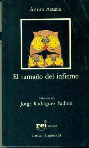 9789684560970: El Tamano Del Infierno (Letras Hispánicas, 237)