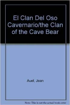 El Clan Del Oso Cavernario/the Clan of the Cave Bear (9684581149) by Auel, Jean