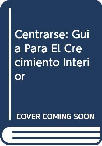 9789684585010: Centrarse: Guia Para El Crecimiento Interior