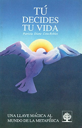 9789684611399: Tu decides tu vida (Spanish Edition)