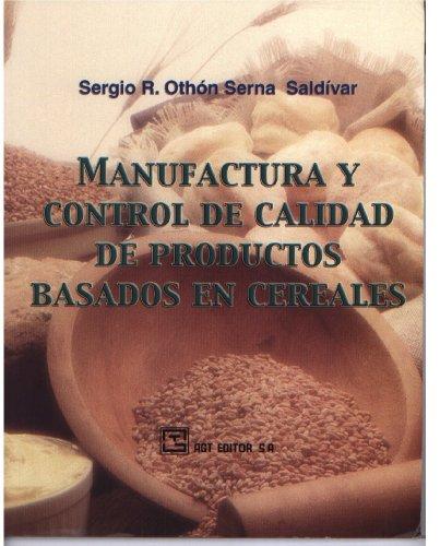 9789684631014: Manufactura y Control de Calidad de Productos Basados en Cereales (Spanish Edition)