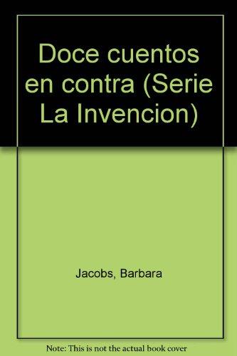 9789684710207: Doce cuentos en contra (Serie La Invención) (Spanish Edition)