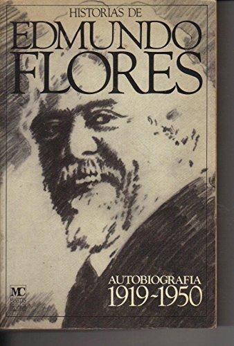 Historias de Edmundo Flores: Autobiografia 1919-1950: Flores, Edmundo