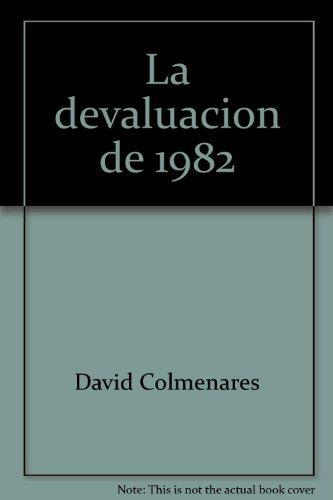 La devaluacio?n de 1982 (Coleccio?n Cro?nicas de nuestro tiempo) (Spanish Edition) - Colmenares, David