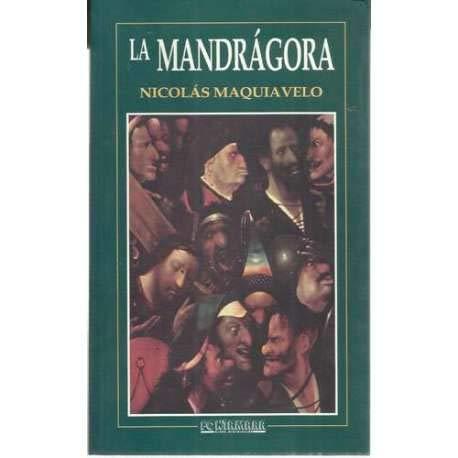 MANDRAGORA, LA /FONTAMARA 44: MAQUIAVELO, NICOLAS